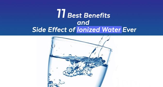 11-Best-Benefits-and-Side-Effect-of-Ionized-Water-Ever